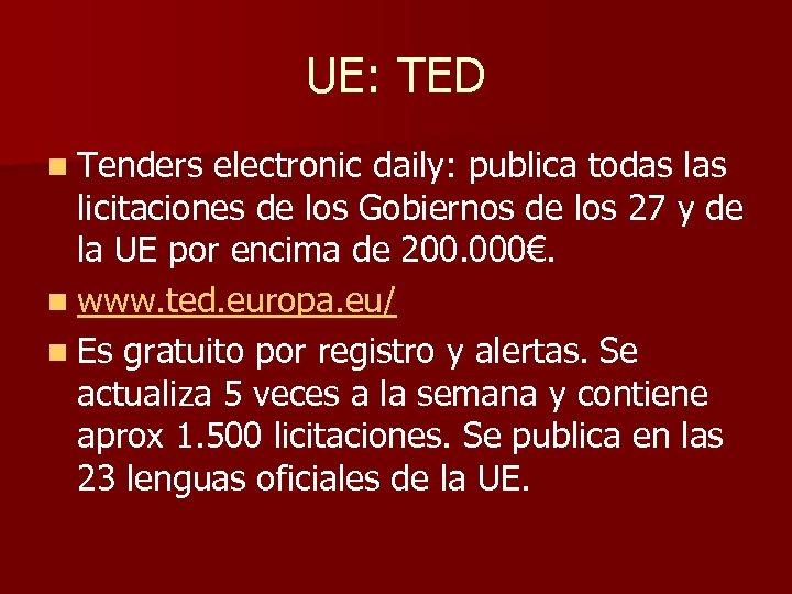 UE: TED n Tenders electronic daily: publica todas licitaciones de los Gobiernos de los