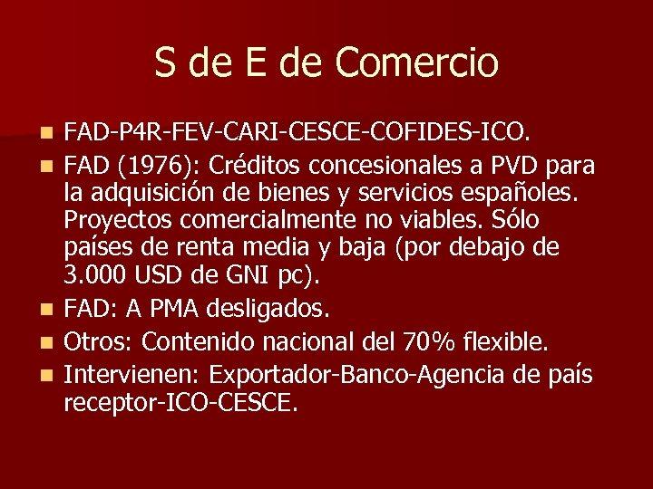S de E de Comercio n n n FAD-P 4 R-FEV-CARI-CESCE-COFIDES-ICO. FAD (1976): Créditos