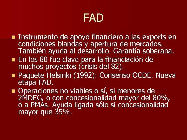 FAD n n Instrumento de apoyo financiero a las exports en condiciones blandas y