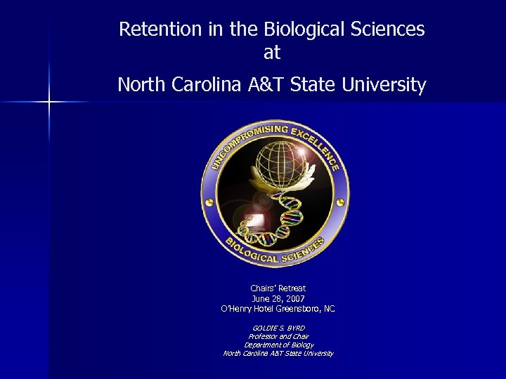 Retention in the Biological Sciences at North Carolina A&T State University Chairs' Retreat June