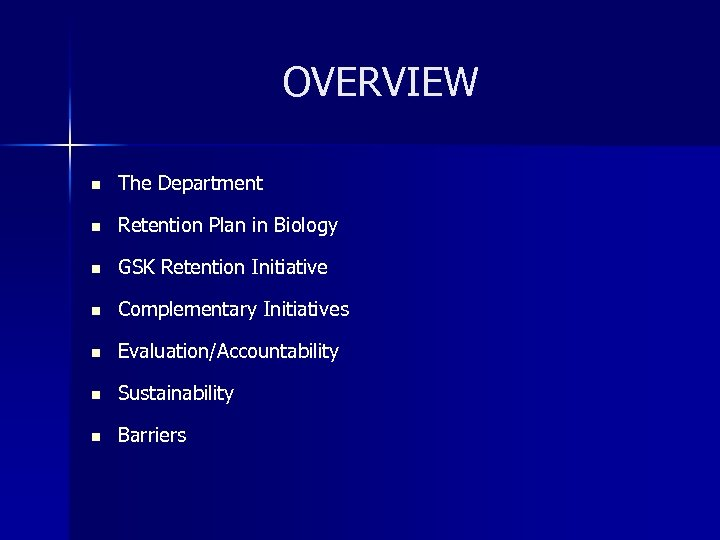 OVERVIEW n The Department n Retention Plan in Biology n GSK Retention Initiative n