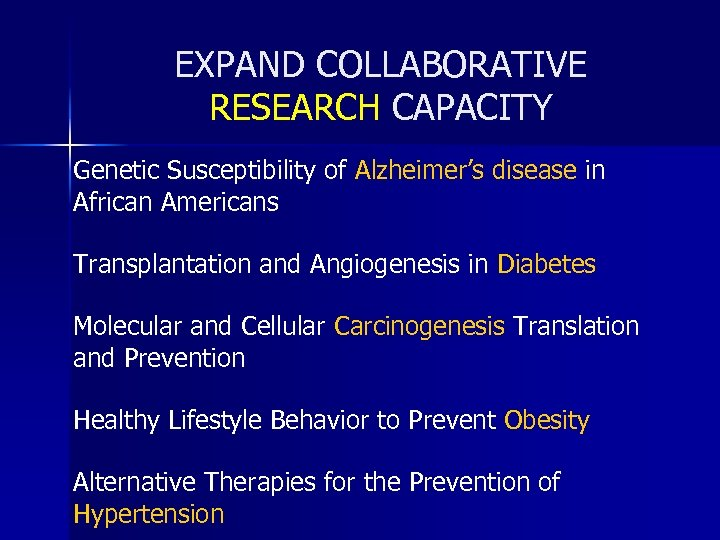 EXPAND COLLABORATIVE RESEARCH CAPACITY Genetic Susceptibility of Alzheimer's disease in African Americans Transplantation and