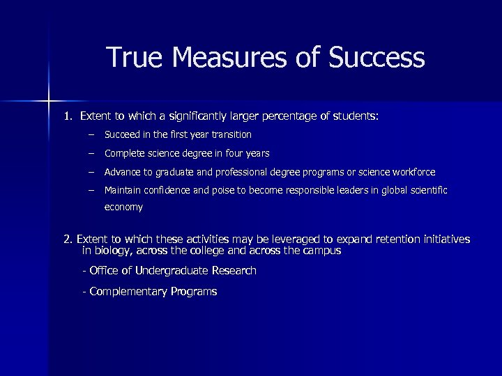 True Measures of Success 1. Extent to which a significantly larger percentage of students: