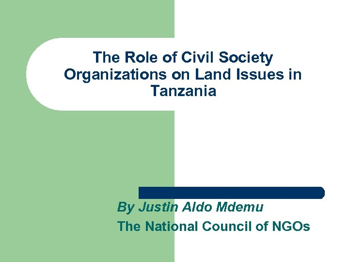 The Role of Civil Society Organizations on Land Issues in Tanzania By Justin Aldo