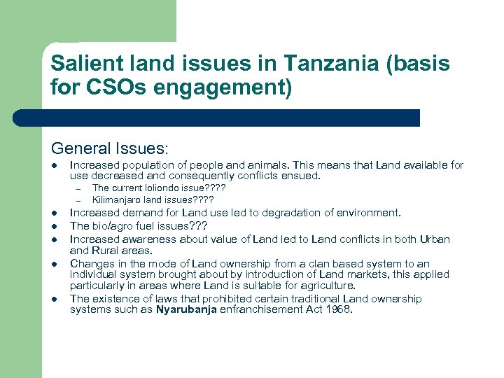 Salient land issues in Tanzania (basis for CSOs engagement) General Issues: l Increased population