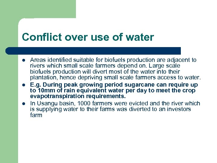 Conflict over use of water l l l Areas identified suitable for biofuels production