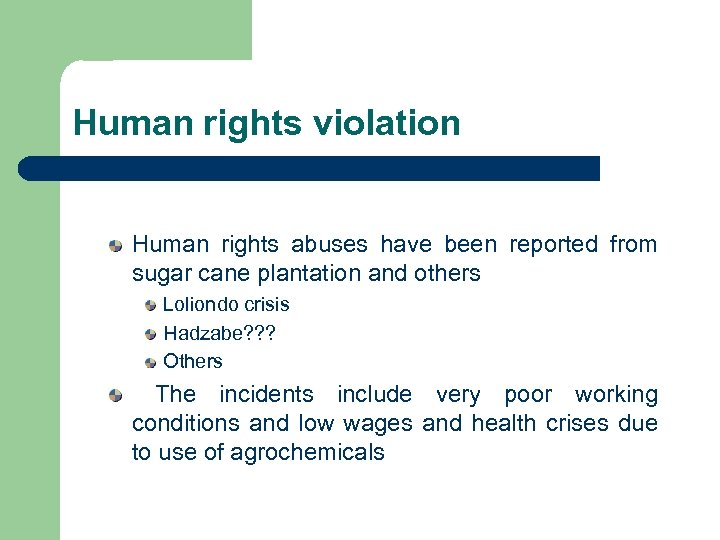 Human rights violation Human rights abuses have been reported from sugar cane plantation and