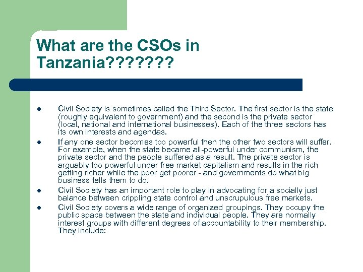 What are the CSOs in Tanzania? ? ? ? l l Civil Society is