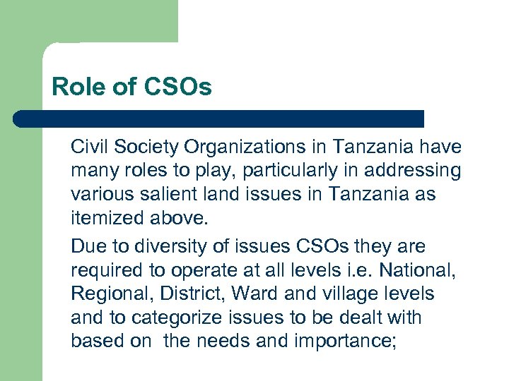 Role of CSOs Civil Society Organizations in Tanzania have many roles to play, particularly