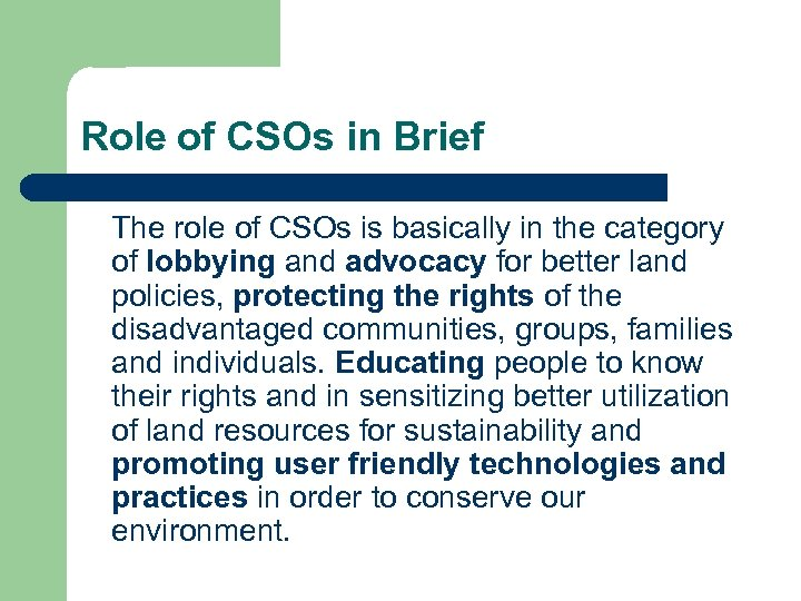 Role of CSOs in Brief The role of CSOs is basically in the category