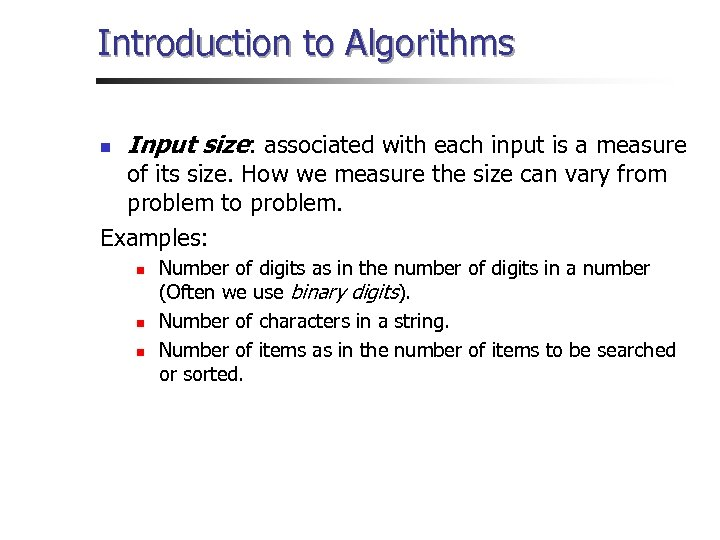 Introduction to Algorithms n Input size: associated with each input is a measure of