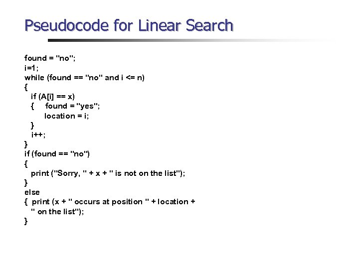 Pseudocode for Linear Search found =