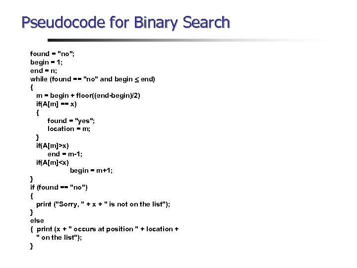 Pseudocode for Binary Search found =