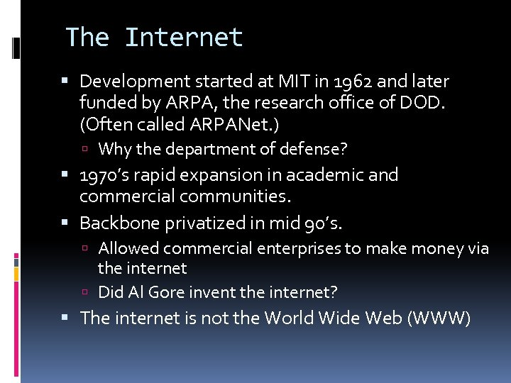 The Internet Development started at MIT in 1962 and later funded by ARPA, the