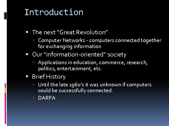 """Introduction The next """"Great Revolution"""" Computer Networks - computers connected together for exchanging information"""