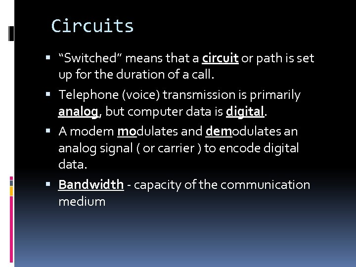 "Circuits ""Switched"" means that a circuit or path is set up for the duration"