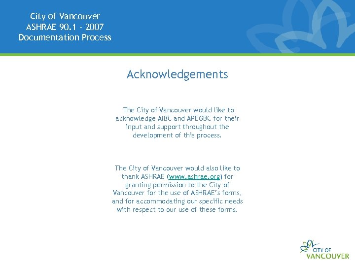 City of Vancouver ASHRAE 90. 1 – 2007 Documentation Process Acknowledgements The City of
