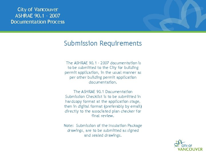 City of Vancouver ASHRAE 90. 1 – 2007 Documentation Process Submission Requirements The ASHRAE