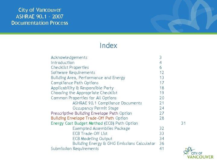 City of Vancouver ASHRAE 90. 1 – 2007 Documentation Process Index Acknowledgements Introduction Checklist