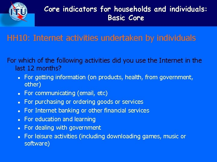 Core indicators for households and individuals: Basic Core HH 10: Internet activities undertaken by