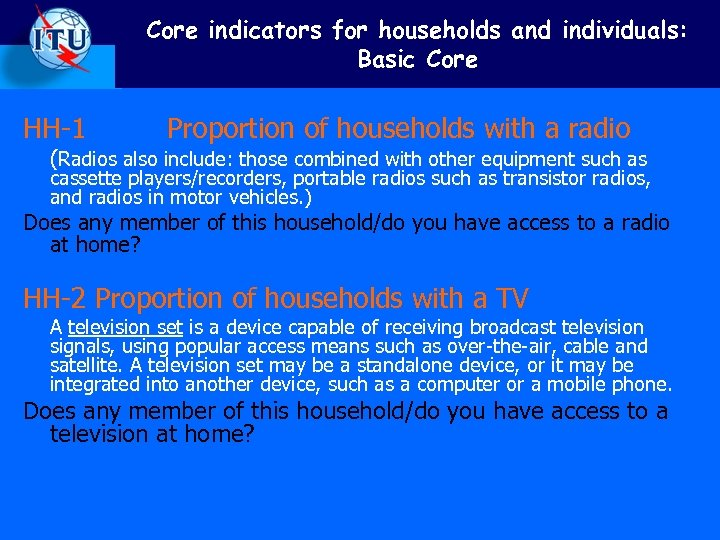 Core indicators for households and individuals: Basic Core HH-1 Proportion of households with a