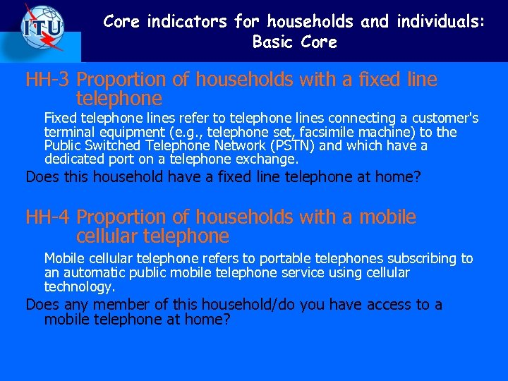 Core indicators for households and individuals: Basic Core HH-3 Proportion of households with a