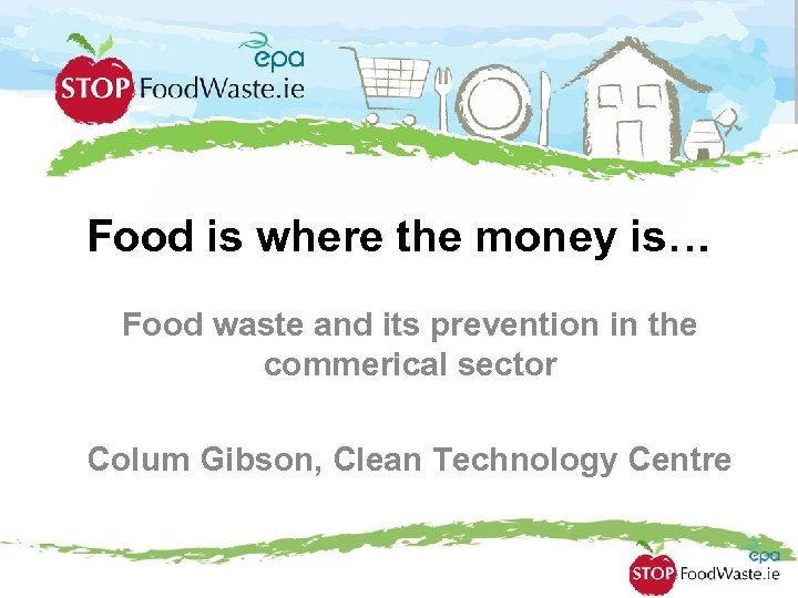 Food is where the money is… Food waste and its prevention in the commerical