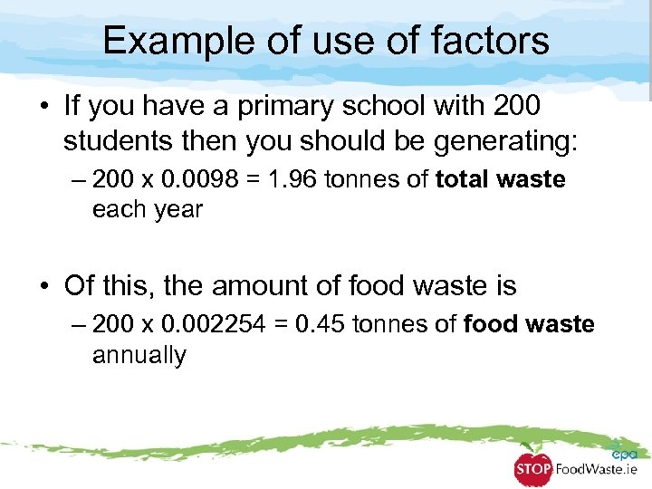 Example of use of factors • If you have a primary school with 200