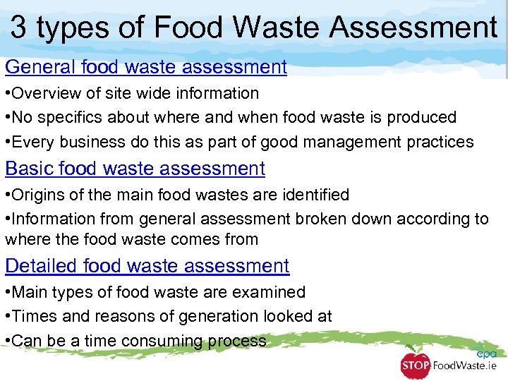 3 types of Food Waste Assessment General food waste assessment • Overview of site