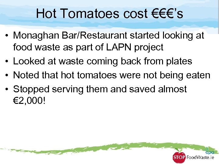Hot Tomatoes cost €€€'s • Monaghan Bar/Restaurant started looking at food waste as part