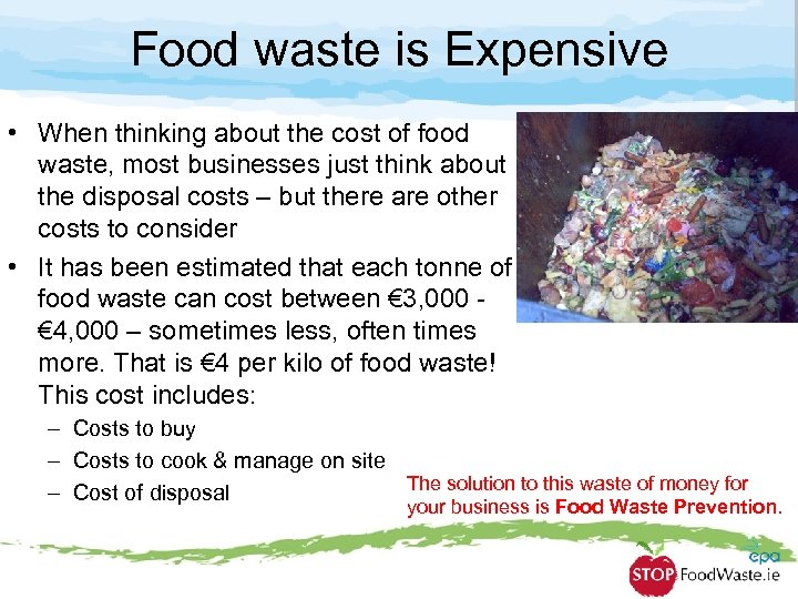 Food waste is Expensive • When thinking about the cost of food waste, most