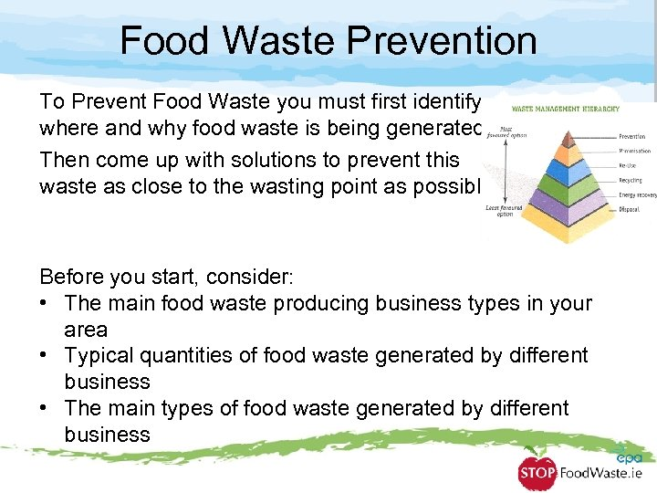 Food Waste Prevention To Prevent Food Waste you must first identify where and why