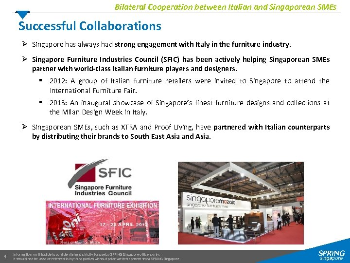 Bilateral Cooperation between Italian and Singaporean SMEs Successful Collaborations Ø Singapore has always had