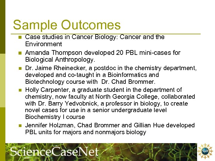 Sample Outcomes n n n Case studies in Cancer Biology: Cancer and the Environment