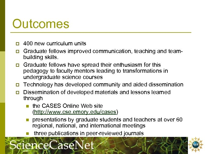 Outcomes p p p 400 new curriculum units Graduate fellows improved communication, teaching and