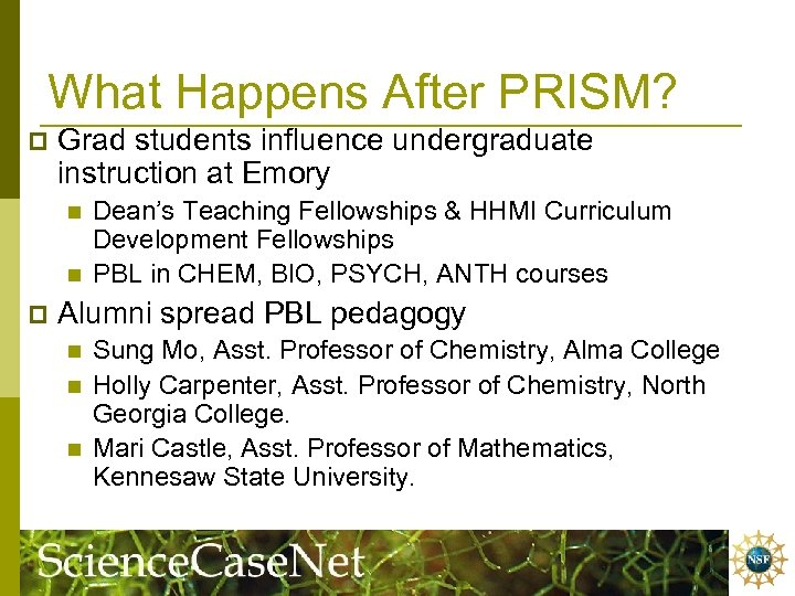 What Happens After PRISM? p Grad students influence undergraduate instruction at Emory n n