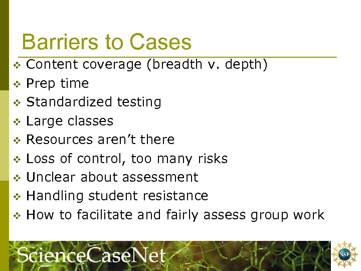 Barriers to Cases v v v v v Content coverage (breadth v. depth) Prep
