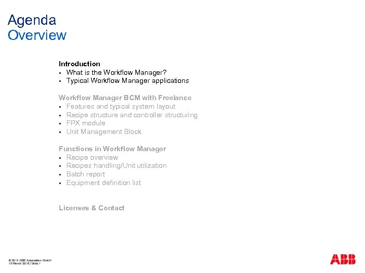 Agenda Overview Introduction § What is the Workflow Manager? § Typical Workflow Manager applications