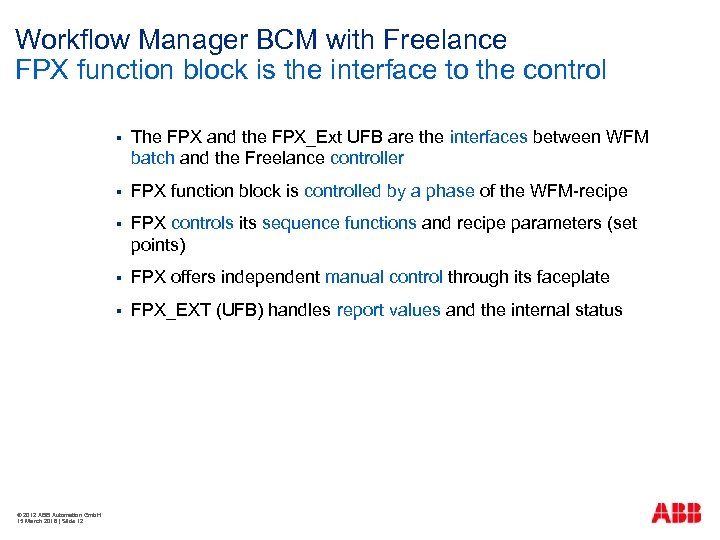 Workflow Manager BCM with Freelance FPX function block is the interface to the control