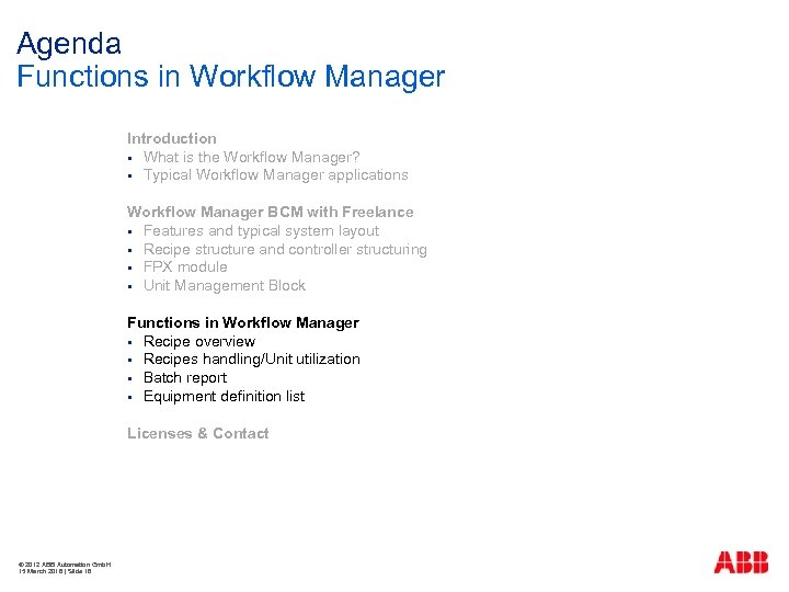 Agenda Functions in Workflow Manager Introduction § What is the Workflow Manager? § Typical