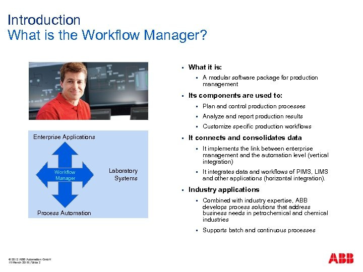 Introduction What is the Workflow Manager? § What it is: § § A modular