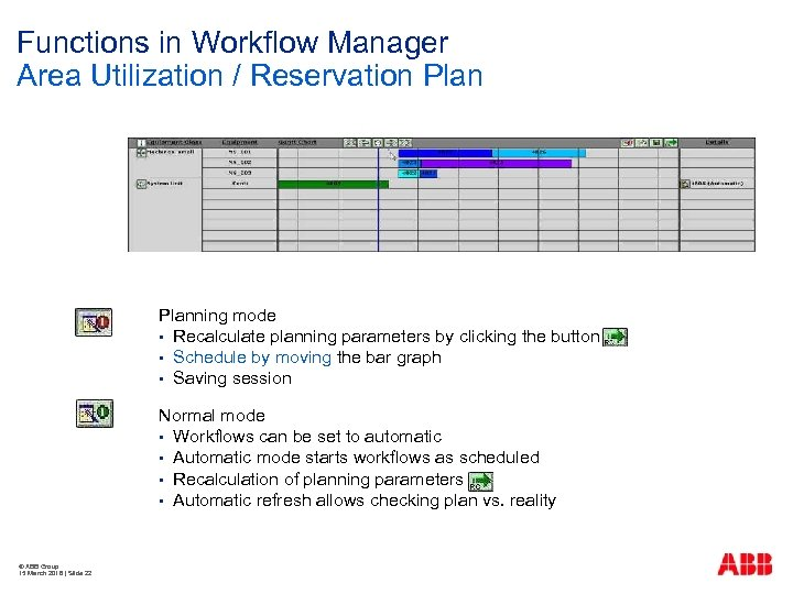 Functions in Workflow Manager Area Utilization / Reservation Planning mode § Recalculate planning parameters