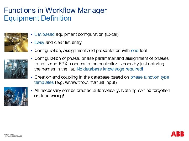 Functions in Workflow Manager Equipment Definition § § Easy and clear list entry §
