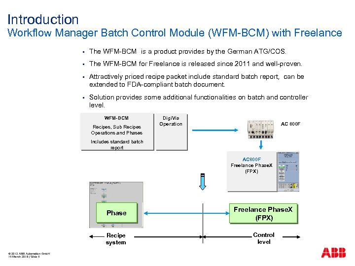 Introduction Workflow Manager Batch Control Module (WFM-BCM) with Freelance § The WFM-BCM is a