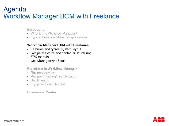 Agenda Workflow Manager BCM with Freelance Introduction § What is the Workflow Manager? §