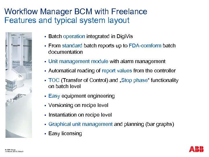 Workflow Manager BCM with Freelance Features and typical system layout § § From standard