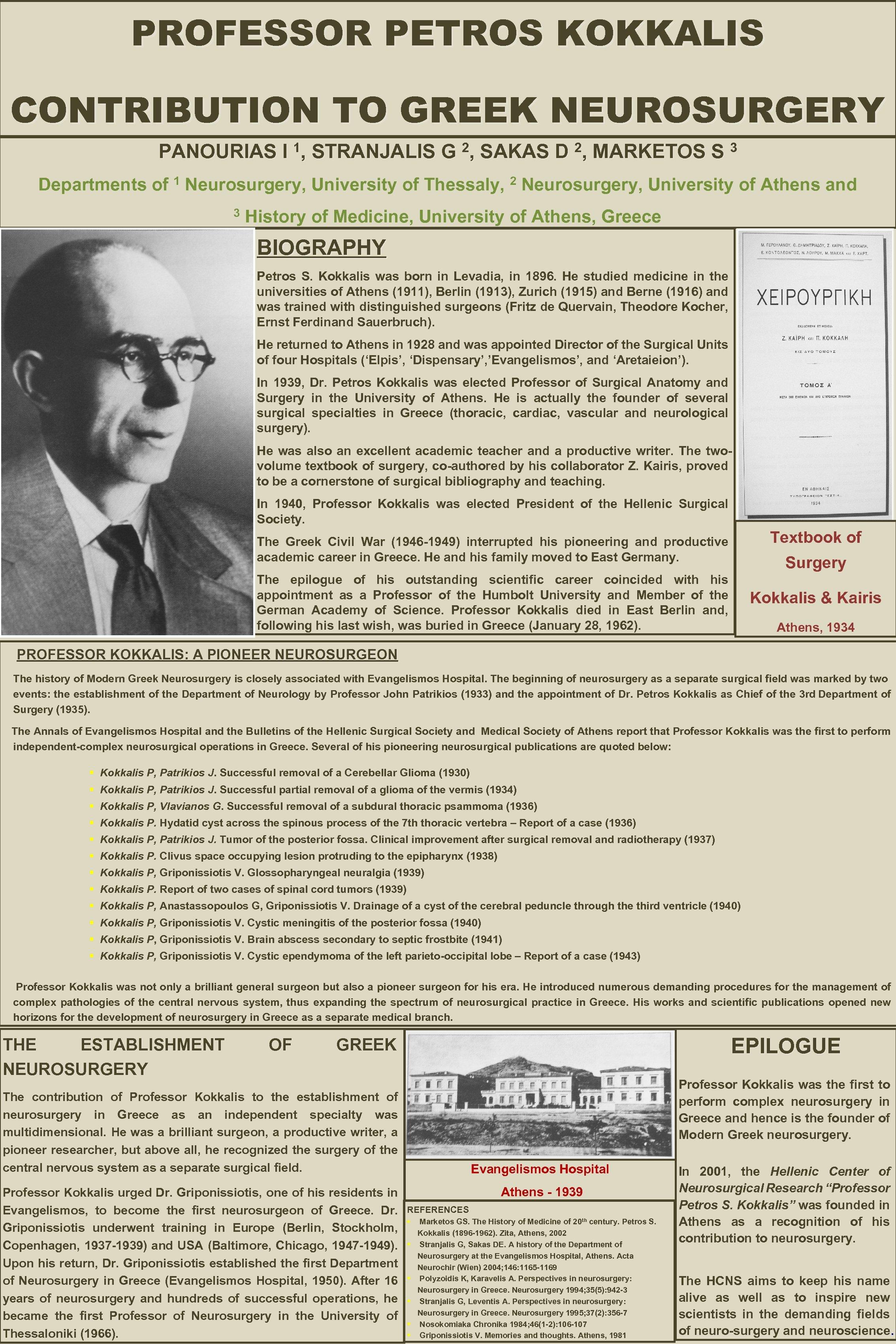 PROFESSOR PETROS KOKKALIS CONTRIBUTION TO GREEK NEUROSURGERY PANOURIAS I 1, STRANJALIS G 2, SAKAS