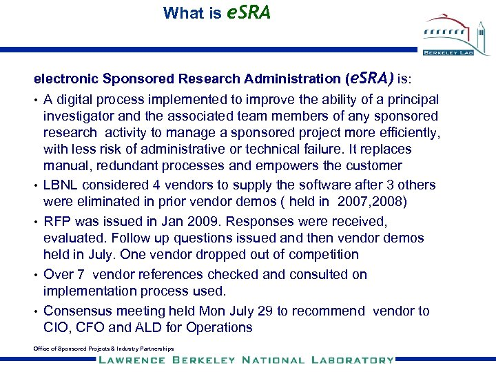 What is e. SRA electronic Sponsored Research Administration (e. SRA) is: • A digital