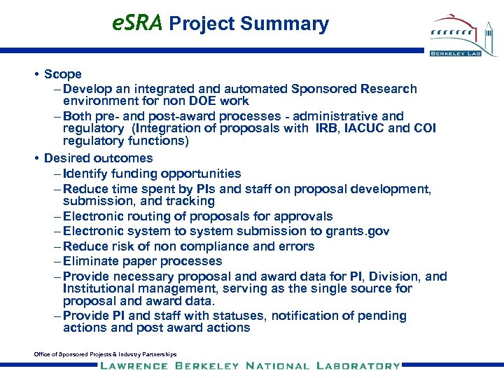 e. SRA Project Summary • Scope – Develop an integrated and automated Sponsored Research