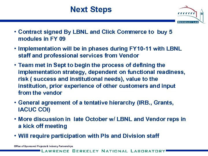 Next Steps • Contract signed By LBNL and Click Commerce to buy 5 modules